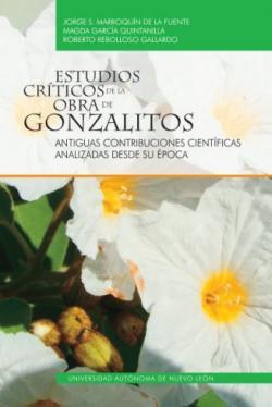 Estudios críticos de la obra de Gonzalitos. Antiguas contribuciones científicas analizadas desde su época